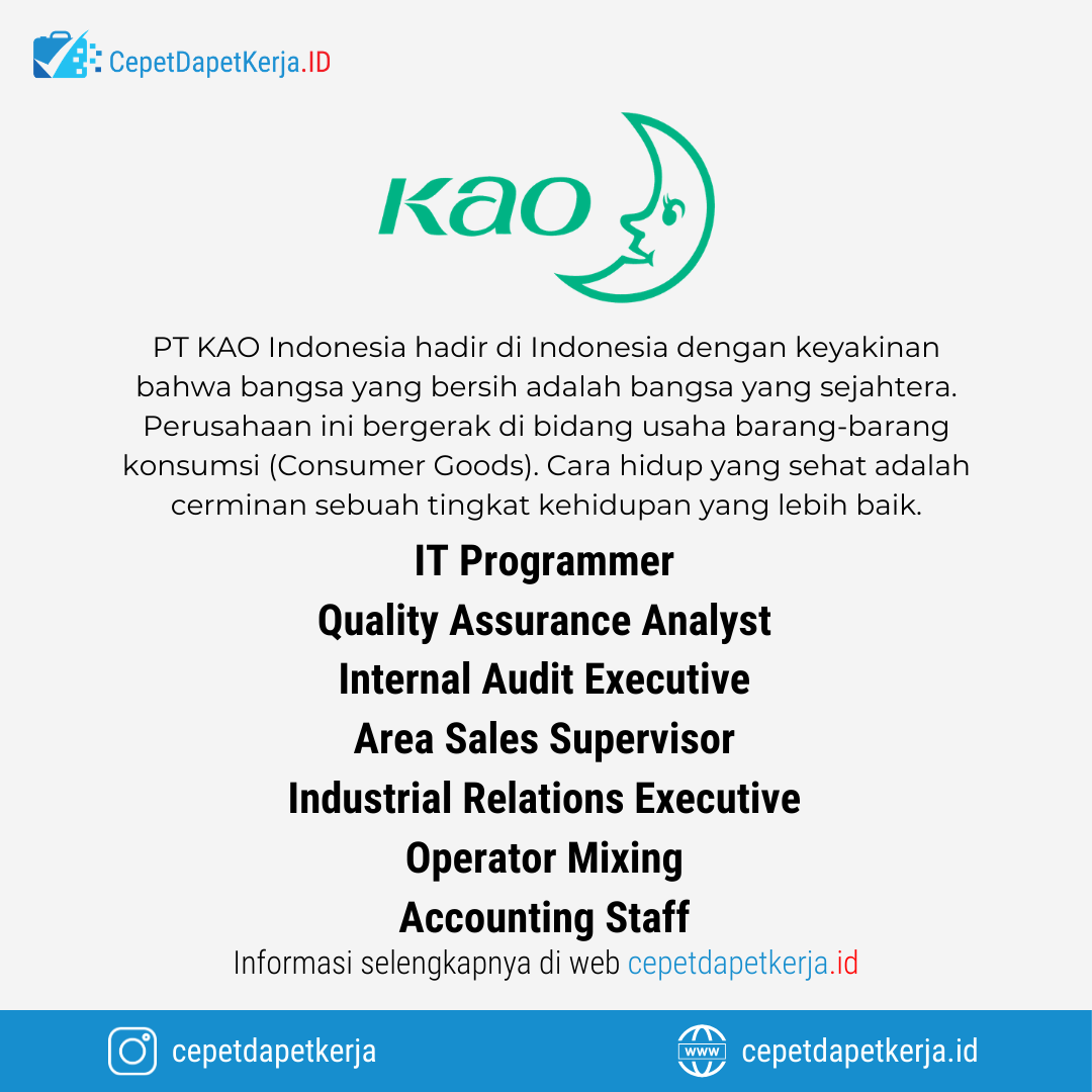 Loker It Programmer Quality Assurance Analyst Internal Audit Executive Area Sales Supervisor Industrial Relations Executive Operator Mixing Accounting Staff Kao Cepet Dapet Kerja