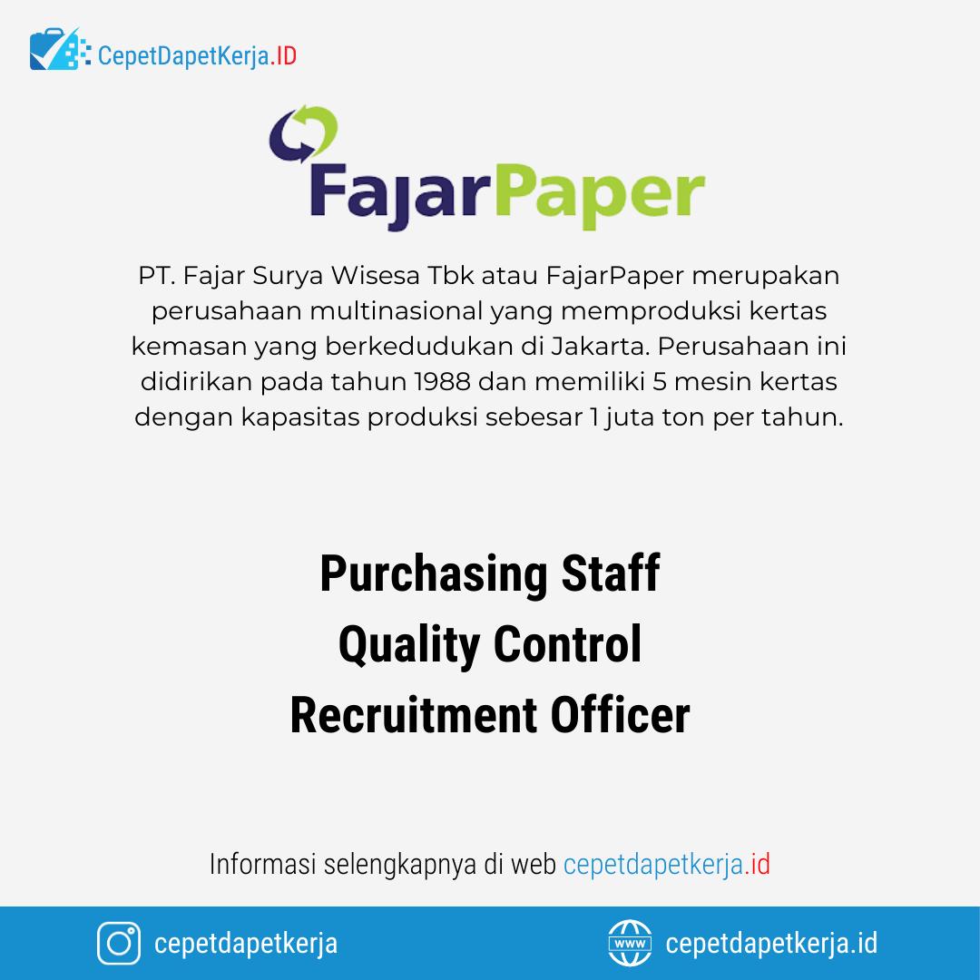 Loker Purchasing Staff Quality Control Recruitment Officer Fajar Paper Cepet Dapet Kerja