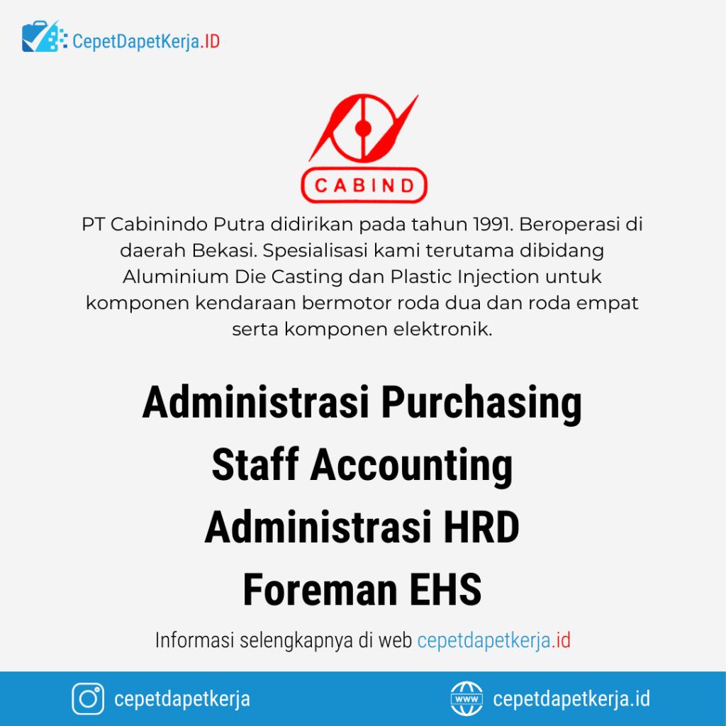 Loker Administrasi Purchasing Staff Accounting Administrasi Hrd Foreman Ehs Pt Cabinindo Putra Cepet Dapet Kerja