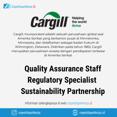 Loker Quality Assurance Staff, Regulatory Specialist for Indonesia, Sustainability Partnership Assistance – Cargill