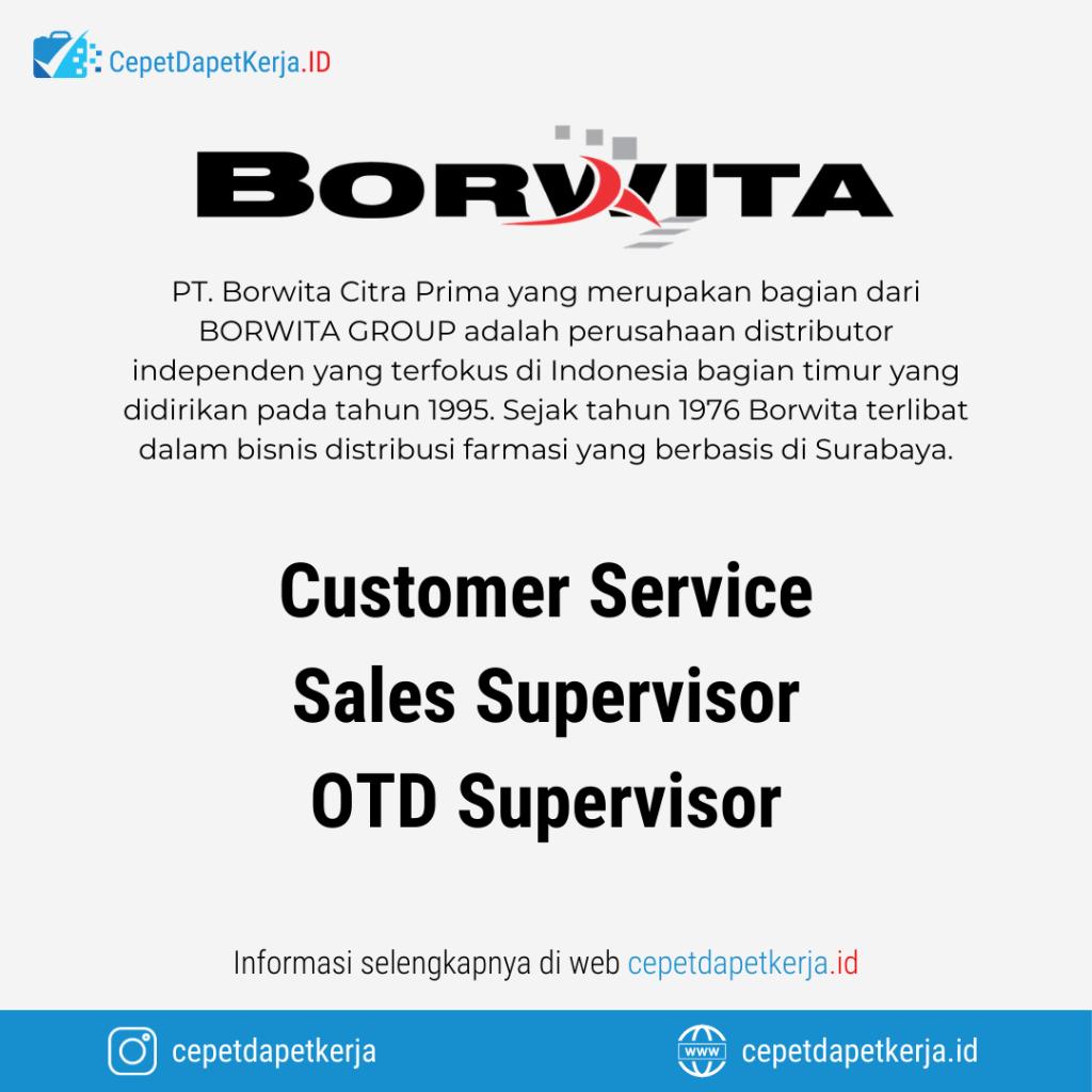 Loker Customer Service Sales Supevisor Otd Supervisor Pt Borwita Citra Prima Cepet Dapet Kerja