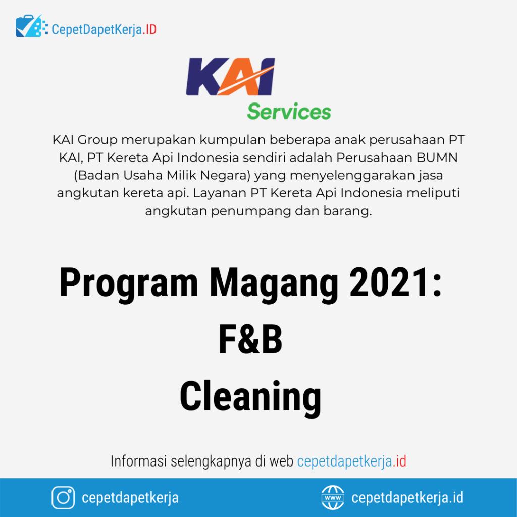 Loker Program Magang 2021 F B Cleaning Kai Group Cepet Dapet Kerja