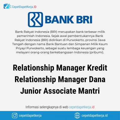 Loker Relationship Manager Kredit, Relationship Manager Dana, Junior Associate Mantri – Bank Rakyat Indonesia