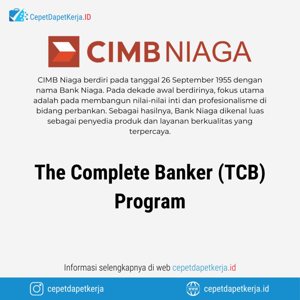 Loker The Complete Banker Tcb Program Cimb Niaga Cepet Dapet Kerja
