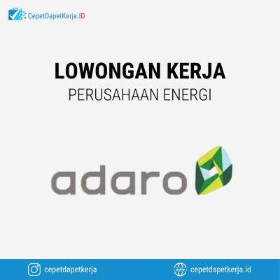 Loker Coal Hauling Foreman, Sr Officer Internal Audit, Crew Pompa, Unit Controller, Sr Officer Plant Development System, Dll – PT. Adaro Energy