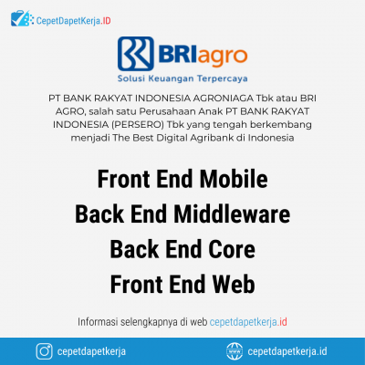 Loker Front End Mobile, Back End Middleware, Back End Core, Front End Web – PT. Bank Rakyat Indonesia Agroniaga
