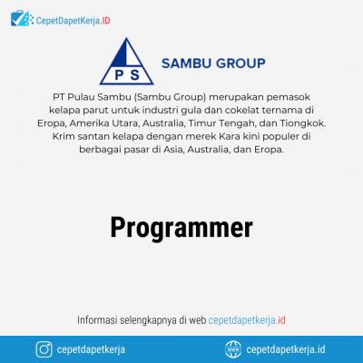 Loker Programmer – PT. Pulau Sambu (Sambu Group)