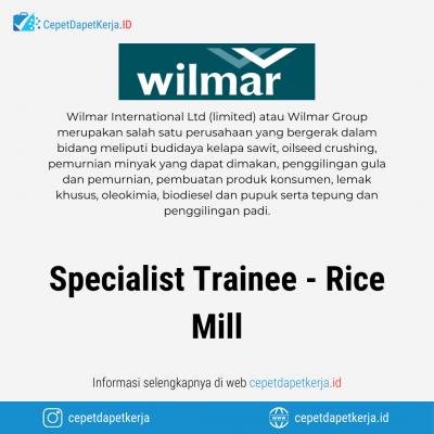 Loker Specialist Trainee Rice Mill – Wilmar Group