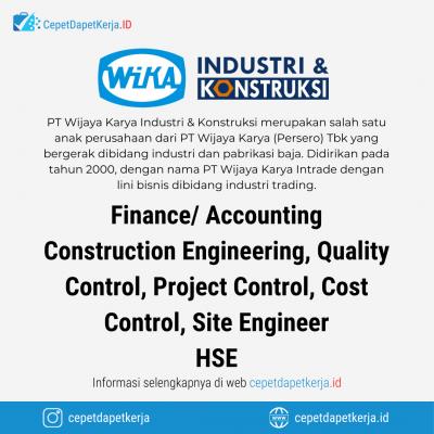 Loker Finance/ Accounting, Construction Engineering, Quality Control, Project Control, Cost Control, Site Engineer, HSE – PT. Wijaya Karya Industri & Konstruksi