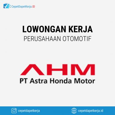 Loker IT Analyst/ Engineer, IT Junior Software/ Hardware Engineer, Technical Service Officer, Dll – PT. Astra Honda Motor