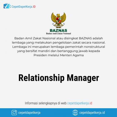 Loker Relationship Manager – Badan Amil Zakat Nasional