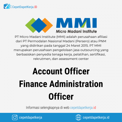 Loker Account Officer, Finance Administration Officer – PT. Micro Madani Institute