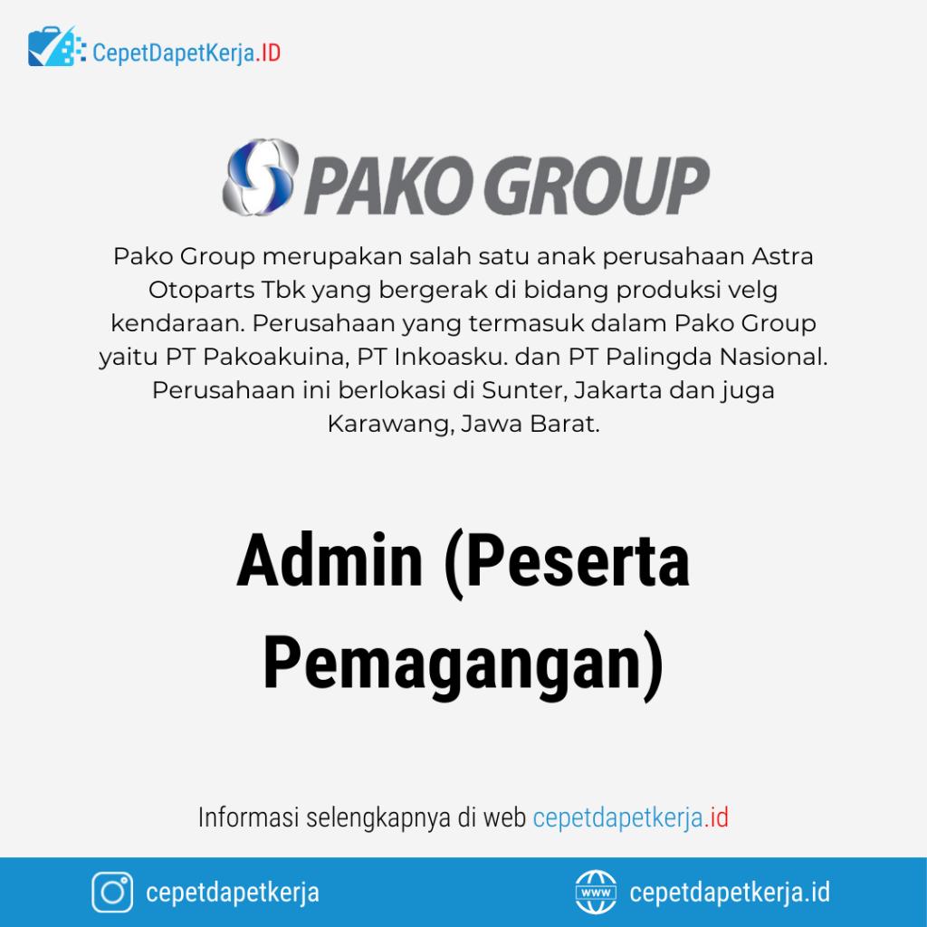Lowongan Kerja Admin (Peserta Pemagangan) - Pako Group