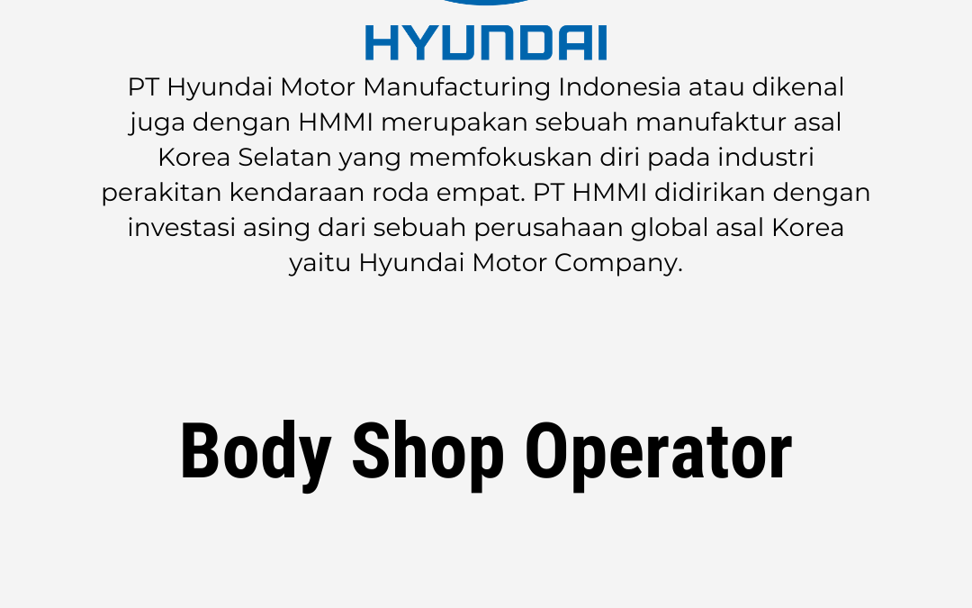 Loker Body Shop Operator – PT. Hyundai Motor Manufacturing