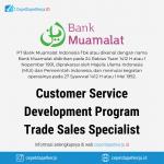 Lowongan Kerja Customer Service Development Program (CSDP), Trade Sales Specialist - PT. Bank Muamalat Indonesia