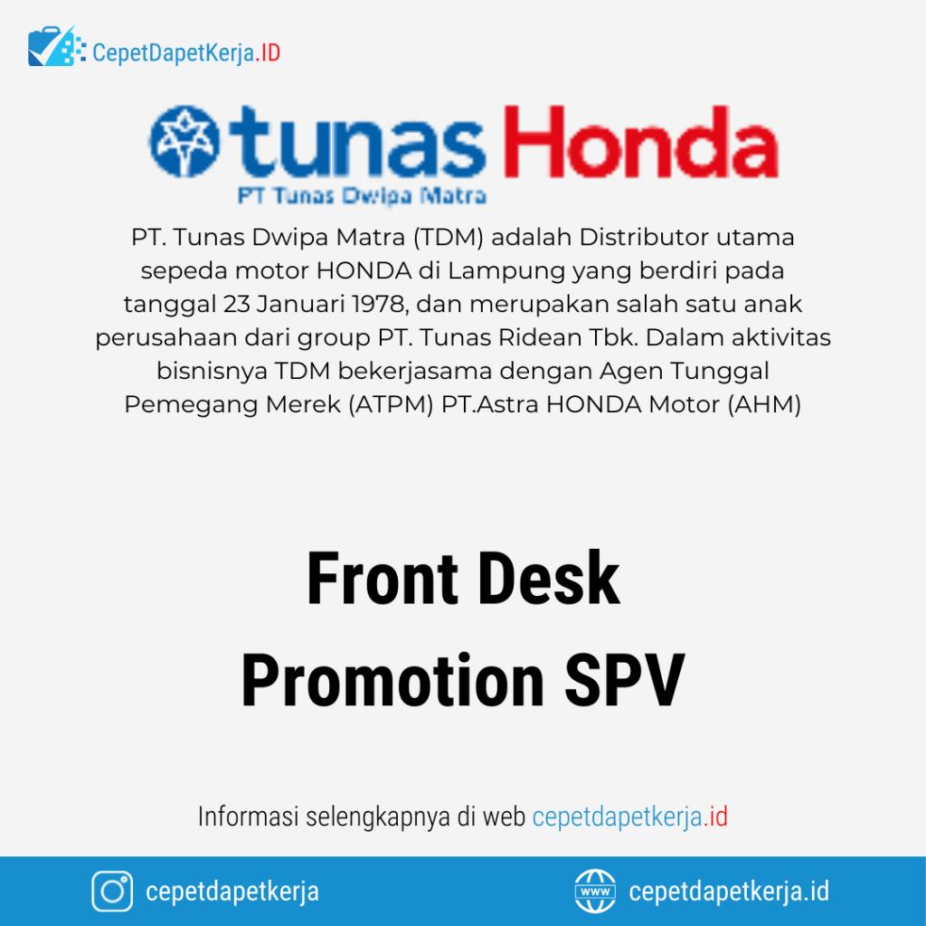 Lowongan Kerja Front Desk, Promotion SPV - PT. Tunas Dwipa Mitra