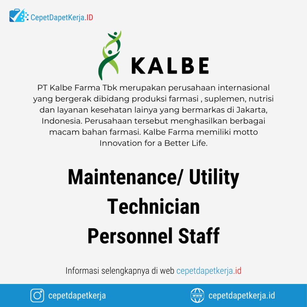 Lowongan Kerja Maintenance Utility Technician, Personnel Staf - PT. Kalbe Farma