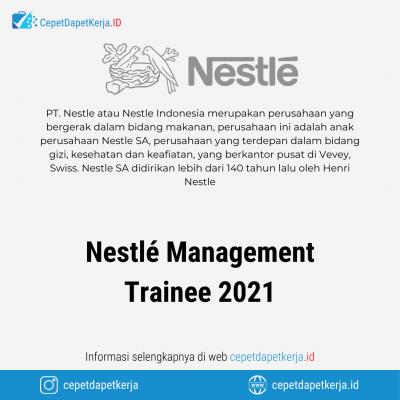 Loker Nestle Management Trainee 2021 – PT. Nestle Indonesia
