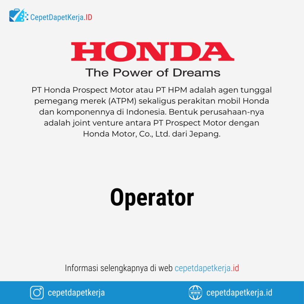 Lowongan Kerja Operator - PT. Honda Prospect Motor