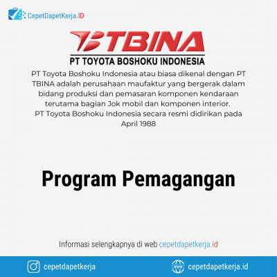 Loker Program Pemagangan – PT. Toyota Boshoku Indonesia