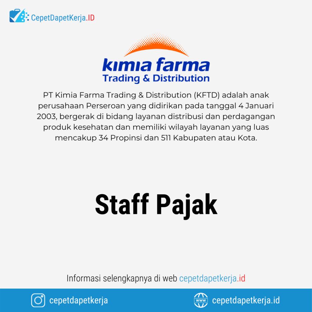 Lowongan Kerja Staff Pajak - PT. Kimia Farma Trading & Distribution
