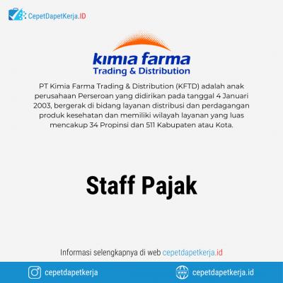 Loker Staff Pajak – PT. Kimia Farma Trading & Distribution