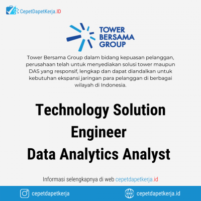 Loker Technology Solution Engineer, Data Analytics Analyst – Tower Bersama Group
