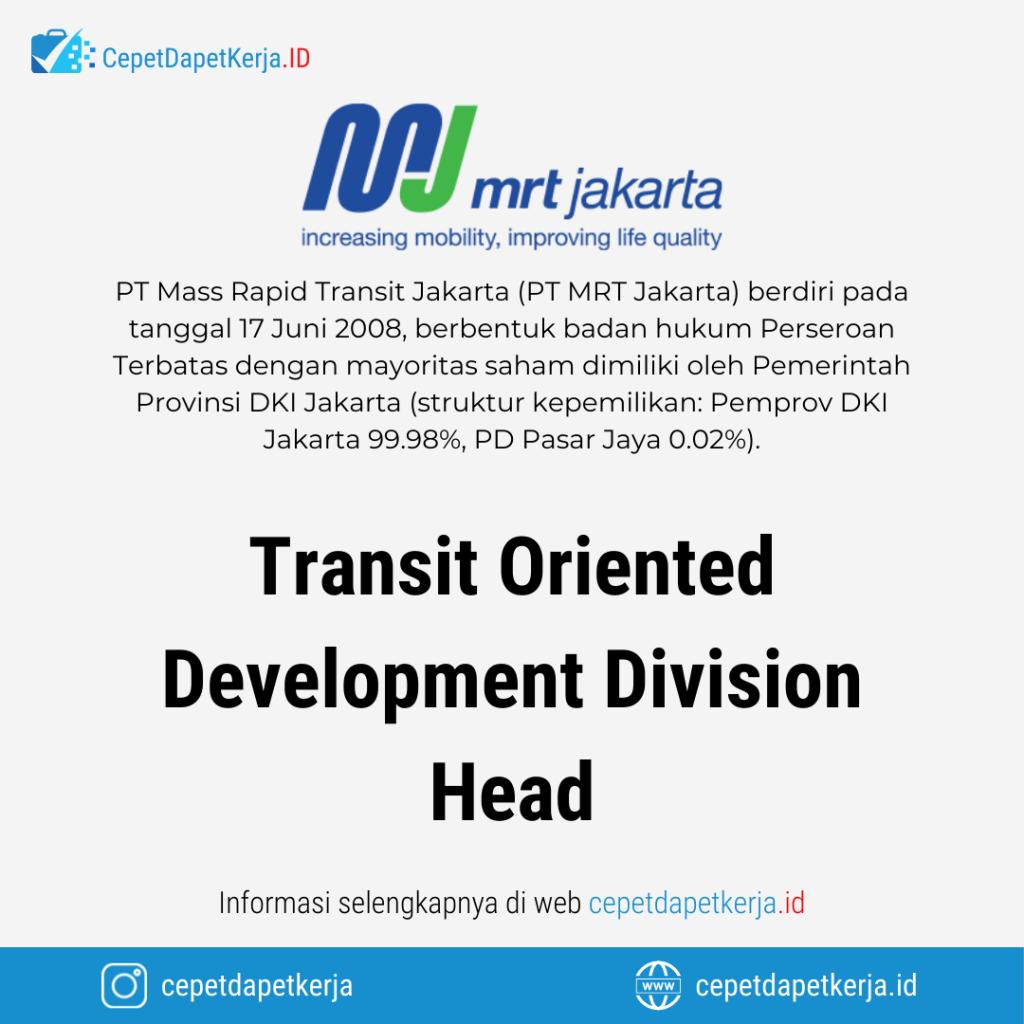 Lowongan Kerja Transit Orientd Development Division Head - PT. MRT Jakarta