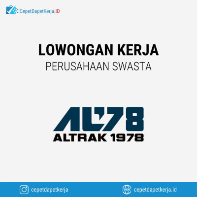 Loker Accounting Officer, Product Specialist, IT – Staff, Technician & Electrician – PT. Altrak1978