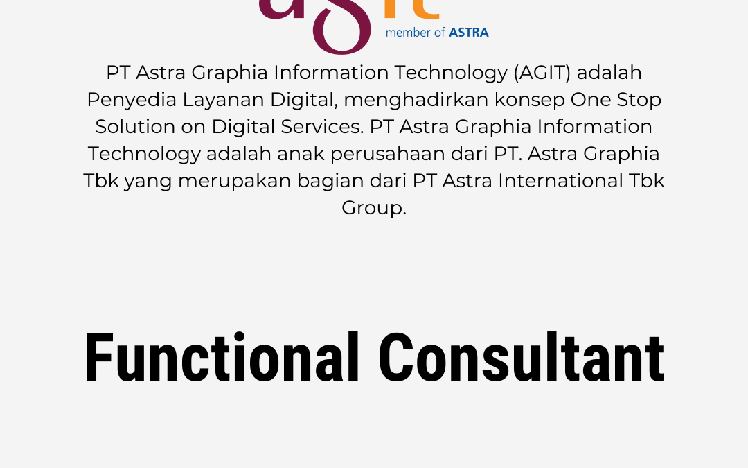 Loker Functional Consultant – PT. Astra Graphia Information Technology