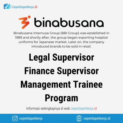 Loker Legal Supervisor, Finance Supervisor, Management Trainee Program – PT. Binabusana Internusa Group
