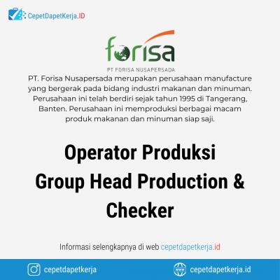 Loker Operator Produksi, Group Head Production & Checker – PT. Forisa Nusapersada