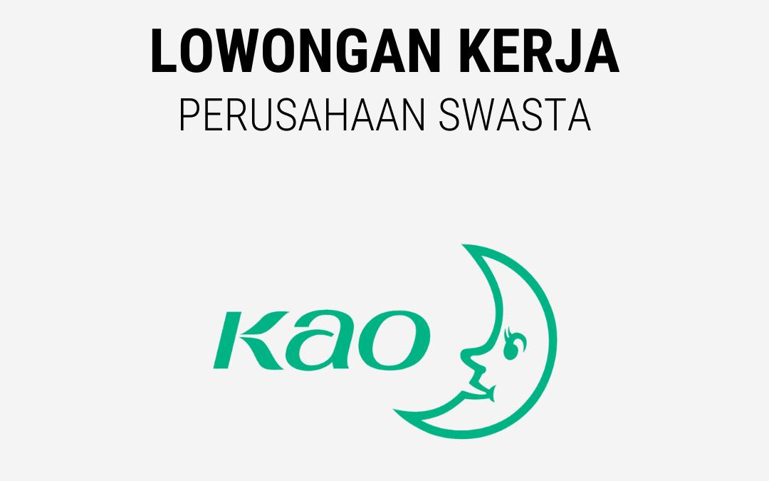 Loker Sales-Marketing Development Program, Payroll & Benefit Executive, Logistic Staff, Area Sales Supervisor, Dll – PT. Kao Indonesia
