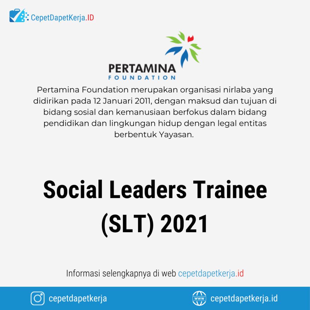 Lowongan Kerja Social Leaders Trainee (SLT) 2021 - Pertamina Foundation