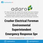 Lowongan Kerja Crusher Electrical Foreman, Environmental Superintendent, Emergency Response Supervisor - PT. Adaro Energy