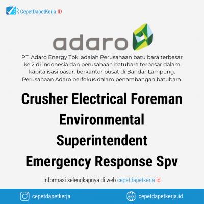 Loker Crusher Electrical Foreman, Environmental Superintendent, Emergency Response Supervisor – PT. Adaro Energy