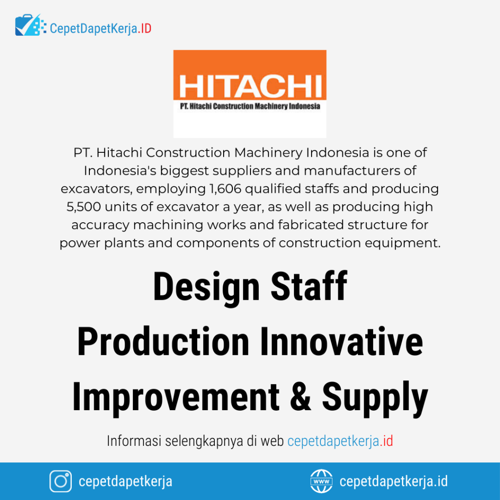 Lowongan Kerja Design Staff, Production Innovative Improvement & Supply - PT. Hitachi Construction Machinery Indonesia