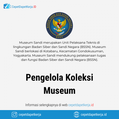 Loker Pengelola Koleksi Museum – Museum Sandi BSSN
