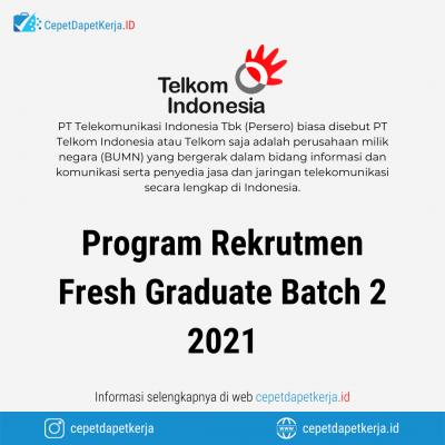 Loker Program Rekrutmen Fresh Graduate Batch 2 2021 – PT. Telekomunikasi Indonesia