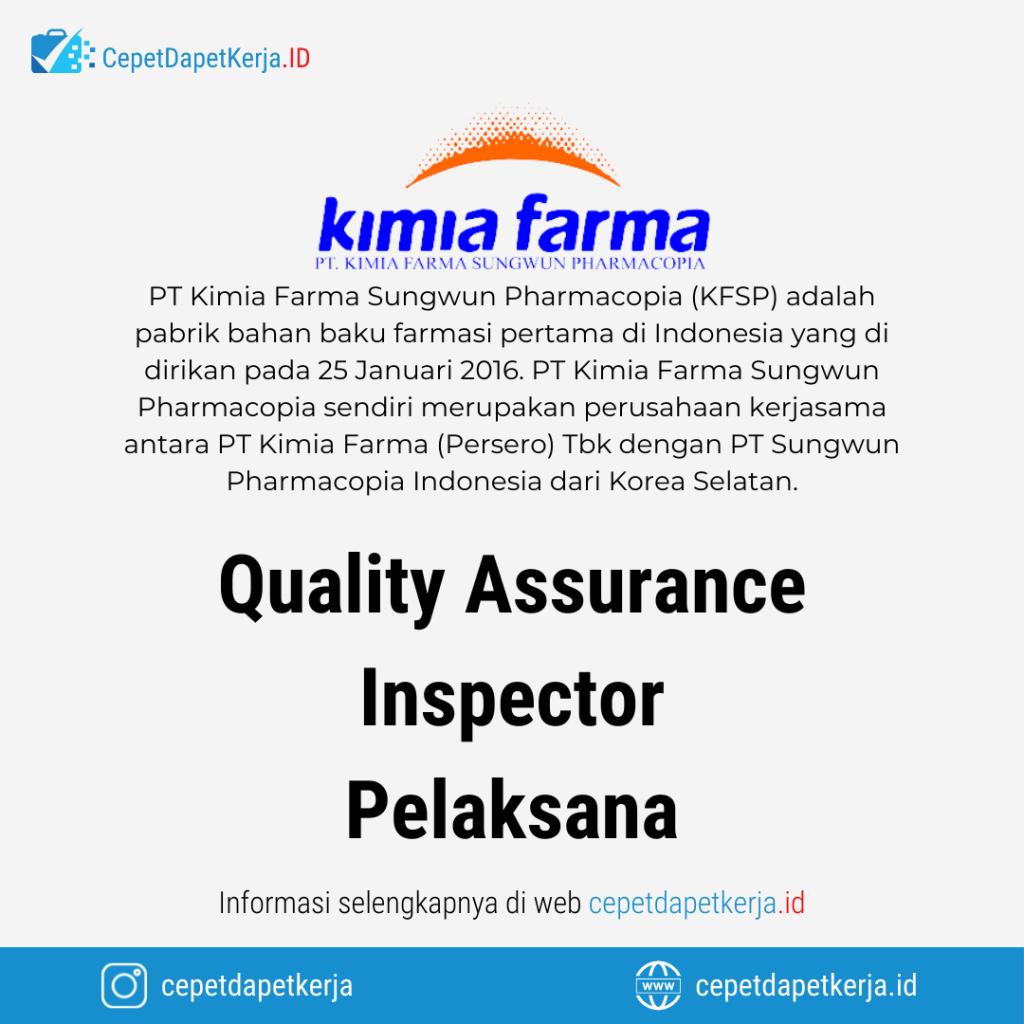 Lowongan Kerja Quality Assurance Inspector, Pelaksana - PT Kimia Farma Sungwun Pharmacopia