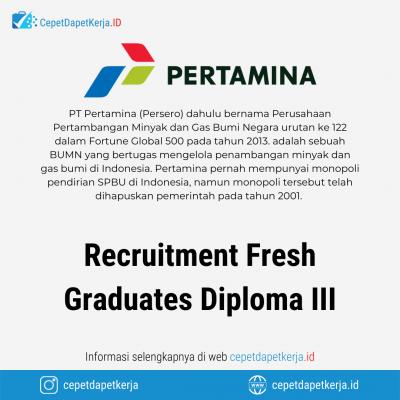 Loker Recruitment Fresh Graduates Diploma III – PT. Pertamina