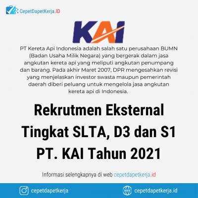 Loker Rekrutmen Eksternal Tingkat SLTA, D3 dan S1 Pemenuhan Kebutuhan Pekerja PT. KAI Tahun 2021 – PT. Kereta Api Indonesia