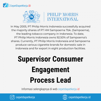 Loker Supervisor Consumer Engagement, Process Lead – PT. Philip Morris Indonesia