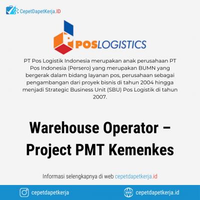 Loker Warehouse Operator – Project PMT Kemenkes – PT. Pos Logistik Indonesia