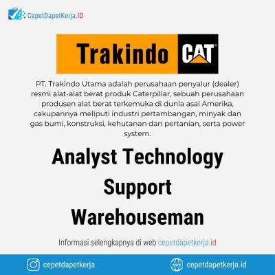 Loker Analyst Technology Support, Warehouseman – PT. Trakindo Utama