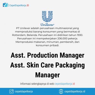 Loker Assistant Production Manager, Assistant Skin Care Packaging Manager – PT. Unilever