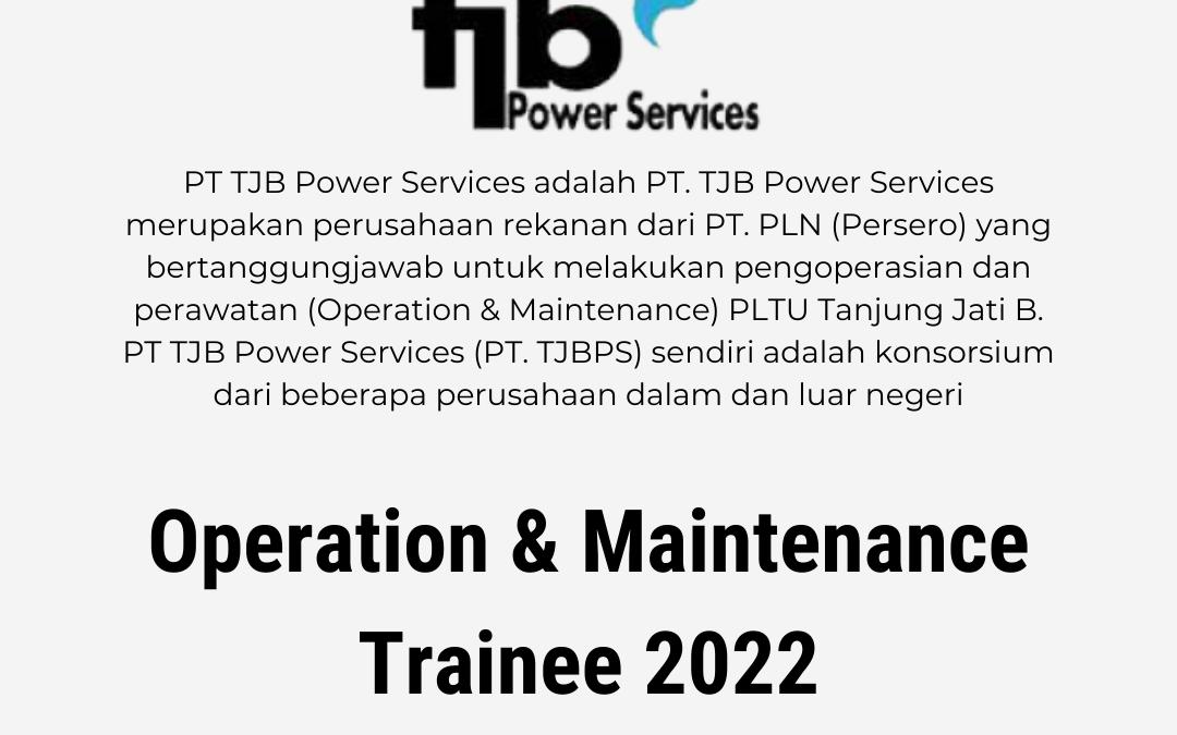 Loker Operation & Maintenance Trainee 2022 – PT. TJB Power Service