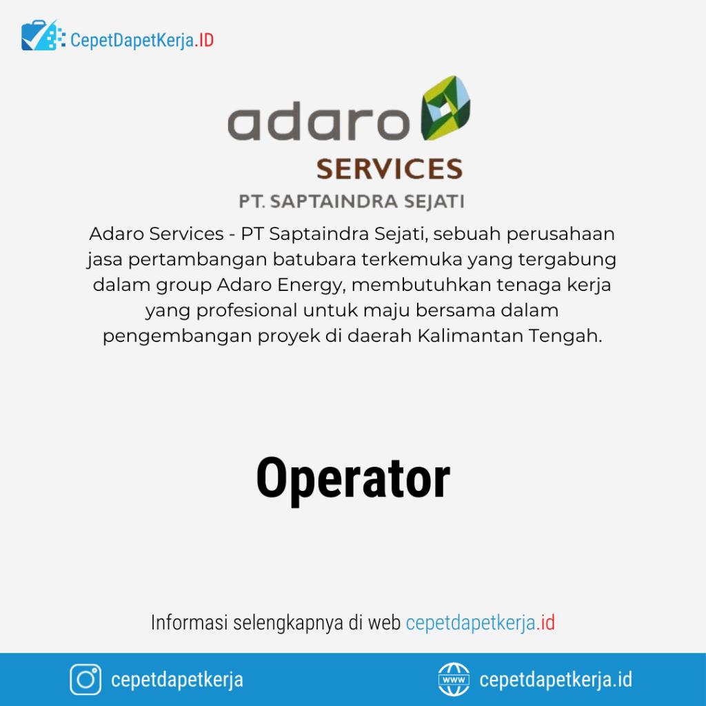Lowongan Kerja Operator - PT. Saptaindra Sejati (Adaro Services)