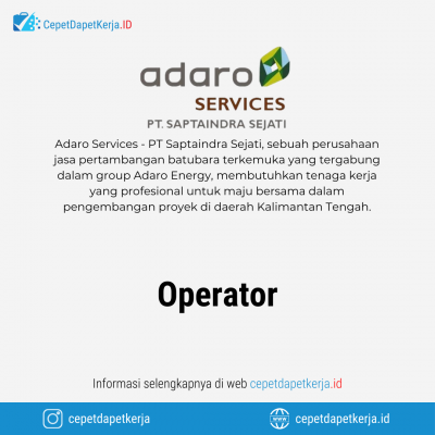 Loker Operator – PT. Saptaindra Sejati (Adaro Services)