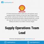 Lowongan Kerja Supply Operations Team Lead - PT. Shell Indonesia